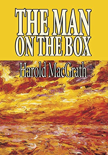 The Man on the Box: Macgrath, Harold