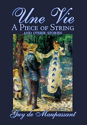 9781592245666: Une Vie, a Piece of String and Other Stories