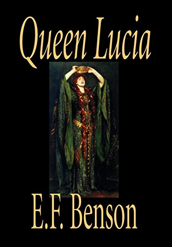 9781592245888: Queen Lucia by E. F. Benson, Fiction, Humorous