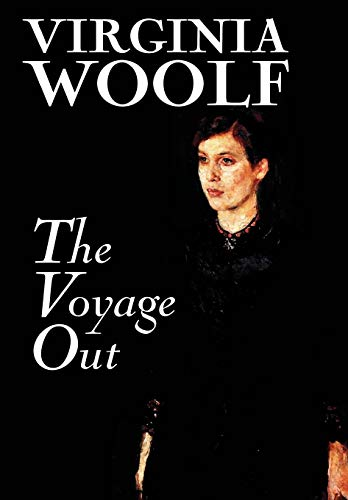 The Voyage Out by Virginia Woolf, Fiction,: Virginia Woolf