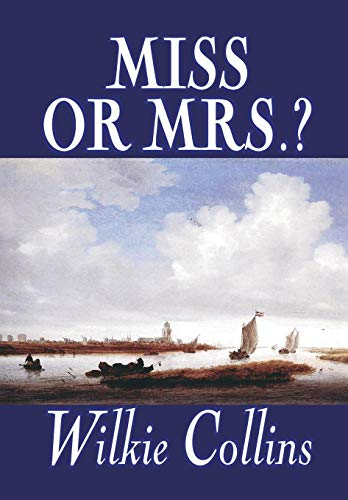 9781592246687: Miss or Mrs.? by Wilkie Collins, Fiction, Classics, Short Stories
