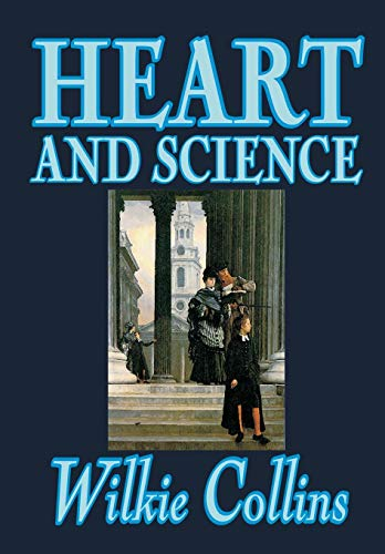 9781592246700: Heart and Science by Wilkie Collins, Fiction, Classics, Romance