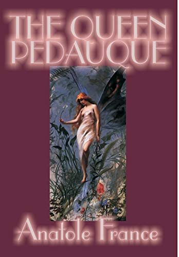 9781592247523: The Queen Pedauque by Anatole France, Fiction, Action & Adventure
