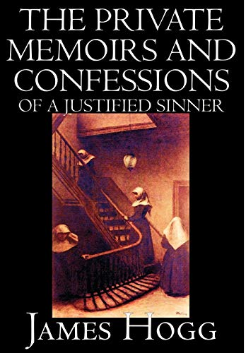 The Private Memoirs and Confessions of a Justified Sinner by James Hogg, Fiction, Literary (9781592247851) by Hogg, James