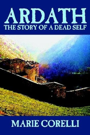 9781592248520: Ardath: The Story of a Dead Self by Marie Corelli, Fiction, Occult & Supernatural