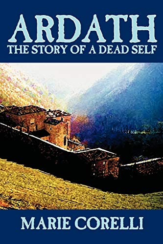 9781592248537: Ardath: The Story of a Dead Self by Marie Corelli, Fiction, Occult & Supernatural