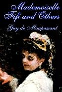 Mademoiselle Fifi and Others: Guy de Maupassant