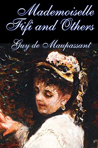 Mademoiselle Fifi and Others (Paperback): Guy de Maupassant
