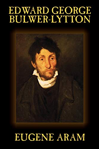 9781592248841: Eugene Aram by Edward George Lytton Bulwer-Lytton, Historical
