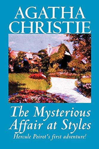 The Mysterious Affair at Styles (Hercule Poirot: Agatha Christie