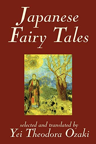 9781592249183: Japanese Fairy Tales by Yei Theodora Ozaki, Classics