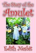 9781592249367: The Story of the Amulet by Edith Nesbit, Fiction, Classics