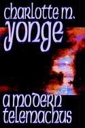A Modern Telemachus: Yonge, Charlotte M