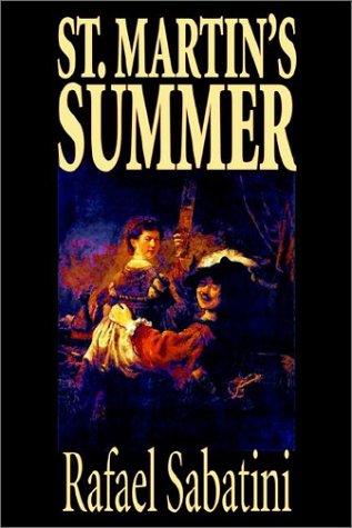 9781592249725: St. Martin's Summer by Rafael Sabatini, Fiction, Literary