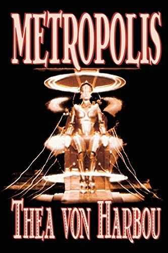 9781592249787: Metropolis by Thea Von Harbou, Science Fiction