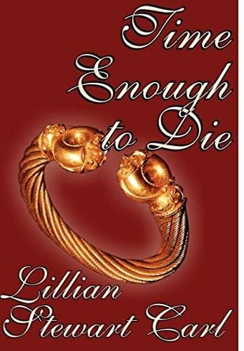 Time Enough to Die: Carl, Lillian Stewart