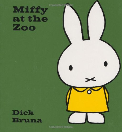 Miffy at the Zoo (Miffy (Big Tent: Dick Bruna
