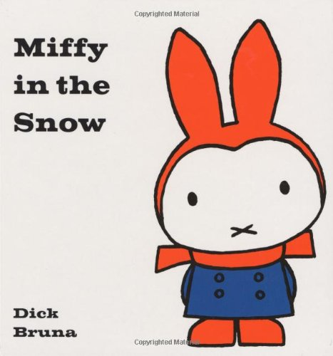 Miffy in the Snow: Dick Bruna