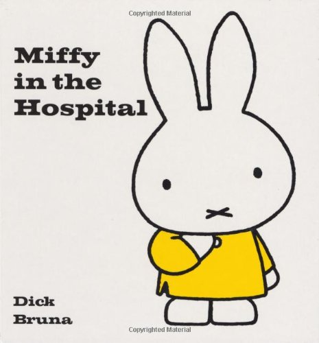9781592260041: Miffy in the Hospital (Miffy (Big Tent Entertainment))