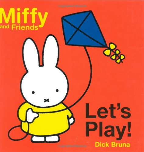 Let's Play! (Miffy and Friends) (1592260306) by Dick Bruna