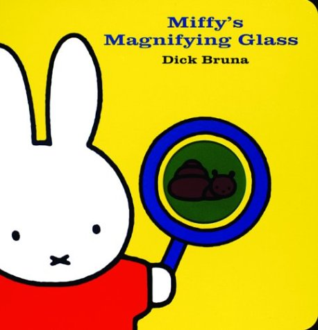 Miffy's Magnifying Glass: Bruna, Dick