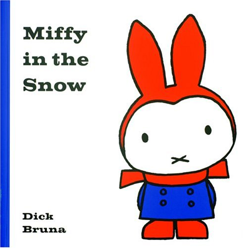 Miffy in the Snow (Miffy and Friends): Dick Bruna