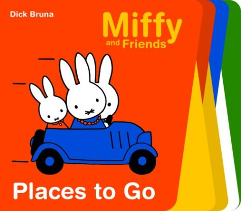 Places to Go (Miffy and Friends): Bruna, Dick
