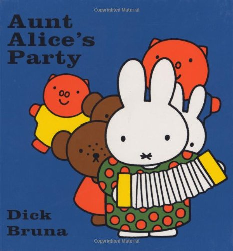 9781592261598: Aunt Alice's Party (Miffy (Big Tent Entertainment))