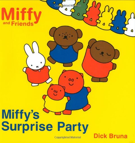 Miffy's Surprise Party (Miffy and Friends): Bruna, Dick
