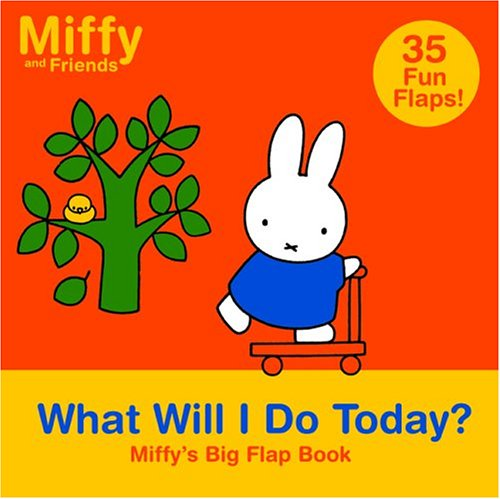 What Will I Do Today?: Miffy's Big Flap Book (Miffy and Friends) (1592261787) by Dick Bruna