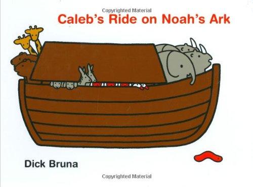 Caleb's Ride on Noah's Ark: Dick Bruna