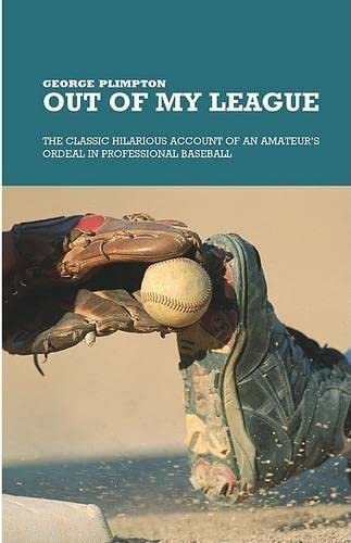 9781592280148: Out of My League: The Classic Hilarious Account of an Amateur's Ordeal in Professional Baseball