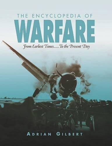 9781592280278: Encyclopedia of Warfare: From Earliest Times...to the Present Day