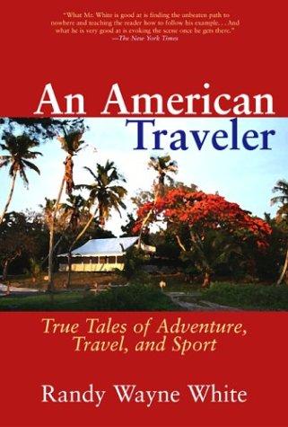AN AMERICAN TRAVELER: White, Randy Wayne