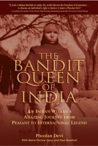 9781592280384: The Bandit Queen of India: An Indian Woman's Amazing Journey From Peasant to International Legend