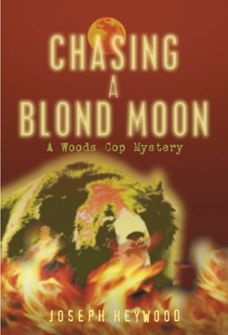 9781592280513: Chasing A Blond Moon: A Woods Cop Mystery