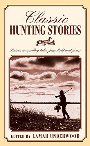 Classic Hunting Stories: Editor-Lamar Underwood