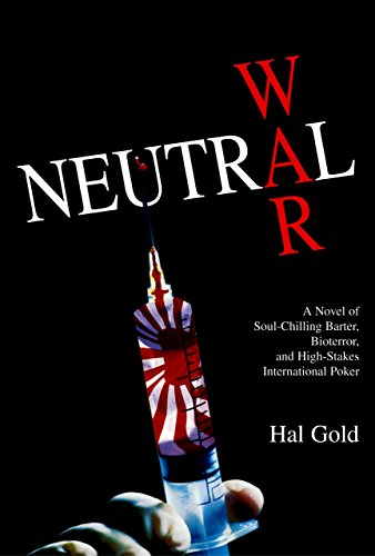 9781592280599: Neutral War: A Novel of Soul-Chilling Barter, Bioterror, and High-Stakes International Poker