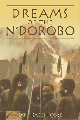 Dreams of the N'dorobo: Gabelhouse, Gary