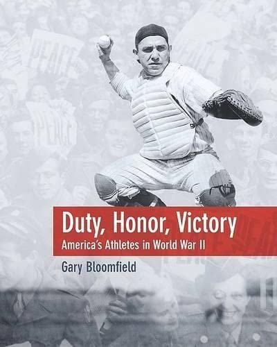 9781592280674: Duty, Honor, Victory: America's Athletes in World War II