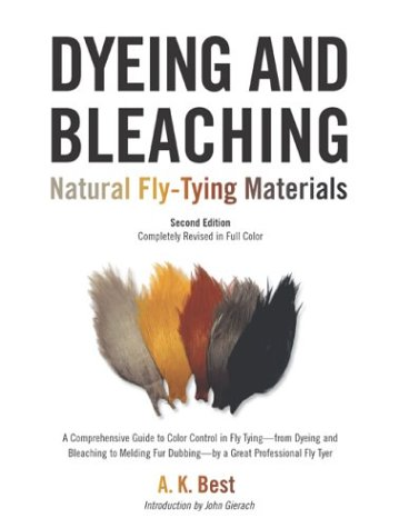 9781592280681: Dyeing and Bleaching, Second Edition: Natural Fly-Tying Materials