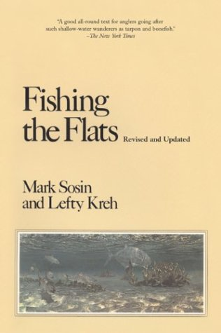 Fishing the Flats, (rev & updated) (9781592280759) by Mark Sosin; Lefty Kreh