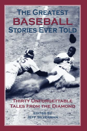 9781592280834: The Greatest Baseball Stories Ever Told: Thirty Unforgettable Tales from the Diamond