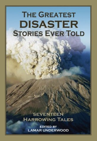 9781592280858: The Greatest Disaster Stories Ever Told: Seventeen Harrowing Tales