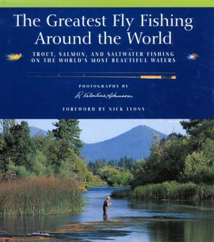 9781592280865: The Greatest Fly Fishing Around the World
