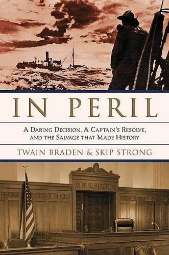 9781592281053: In Peril: A Daring Decision, a Captain's Resolve, and the Salvage that Made History