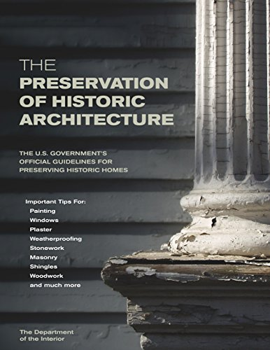 9781592281268: The Preservation of Historic Architecture: The U.S. Government's Official Guidelines for Preserving Historic Homes