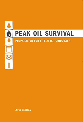 Peak Oil Survival: Preparation for Life After: Aric McBay