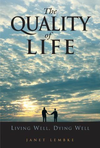 The Quality of Life: Living Well, Dying: Janet Lembke