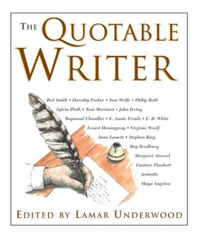 The Quotable Writer: Editor-Lamar Underwood